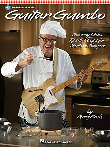 9781423484691: Guitar Gumbo: Savory Licks, Tips & Quips for Serious Players