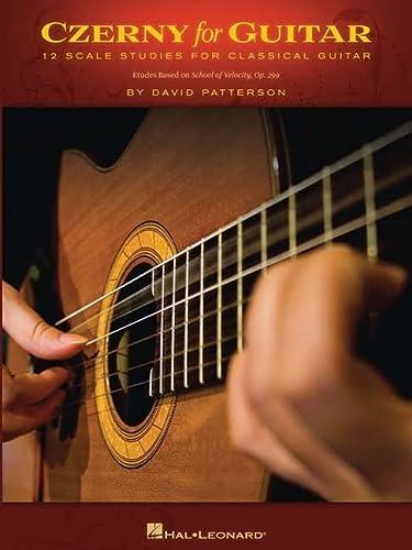 Czerny for Guitar: 12 Scale Studies for Classical Guitar (Guitar Book) (Guitar Instruction): David ...