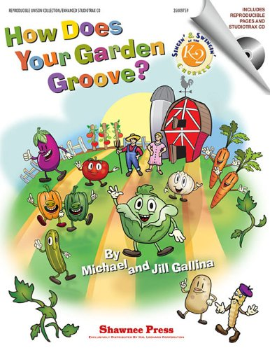 How Does Your Garden Groove?: Singin' & Swingin' at the K-2 Chorale Series