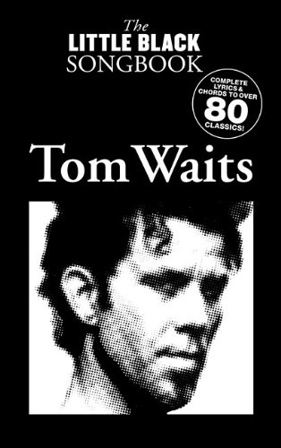 9781423487623: Tom Waits - the Little Black Songbook: Chords/Lyrics