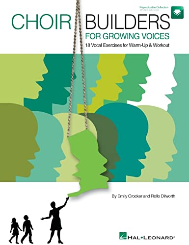 9781423488286: Emily Crocker/Rollo Dilworth: Choir Builders For Growing Voices - 18 Vocal Exercises For Warm-up And Workout