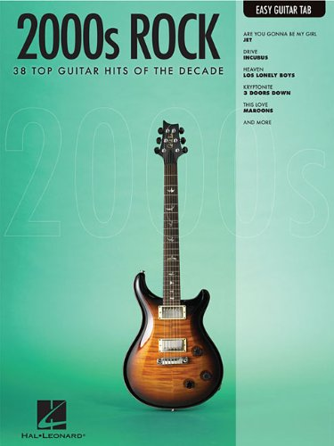 2000S ROCK EASY GUITAR TAB EASY GUITAR DECADE SERIES: Hal Leonard Corp.