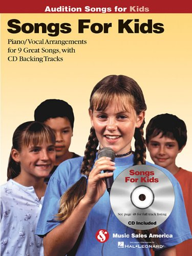 Songs for Kids - Audition Songs: Piano/Vocal/Guitar Arrangements with CD Backing Tracks