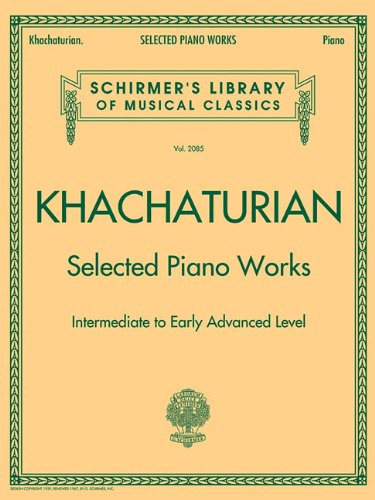 Selected Piano Works: Schirmer's Library of Musical: Khachaturian, Aram