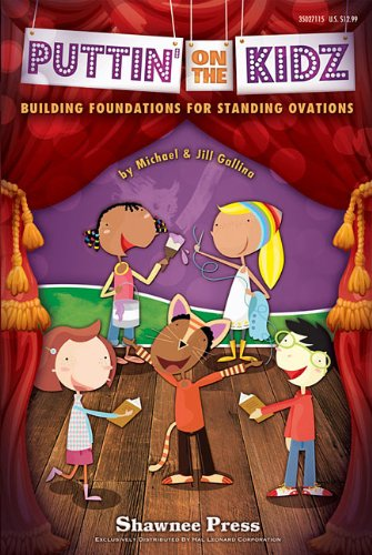 9781423490777: Puttin' On the Kidz: Building Foundations for Standing Ovations!