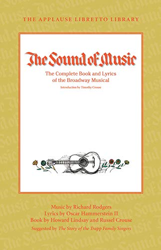 9781423490791: The Sound of Music: The Complete Book and Lyrics of the Broadway Musical The Applause Libretto Library