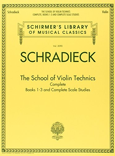9781423490890: School For Violin Technics: Complete Books 1-3 And Complete Scale Studies (Schirmer's Library of Musical Classics)