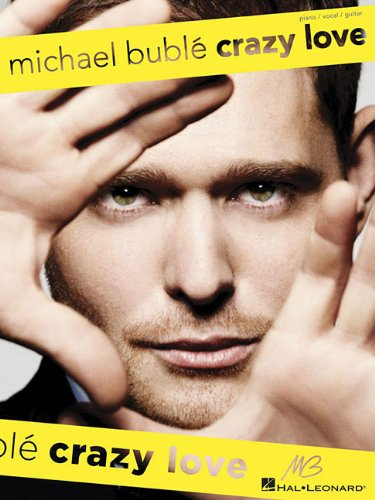 Michael Buble - Crazy Love: Buble, Michael