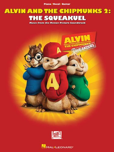 Alvin and the Chipmunks 2: The Squeakquel: Music from the Motion Picture Soundtrack: Hal Leonard ...