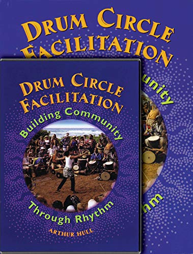 Drum Circle Facilitation: Building Community Through Rythm: Hull, Arthur; Marie, Angela