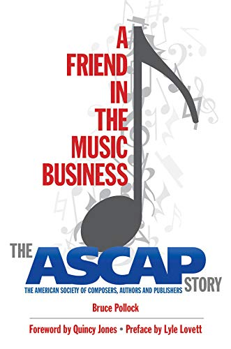 A Friend in the Music Business: The ASCAP Story (Legacy Series): Pollock, Bruce