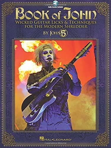 Book of John: Wicked Guitar Licks & Techniques for the Modern Shredder