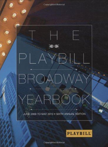 9781423492771: The Playbill Broadway Yearbook: June 2009 to May 2010: Sixth Annual Edition