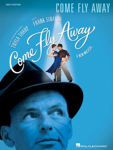 9781423493839: Come Fly Away-Vocal Selections (Broadway Vocal Selections)