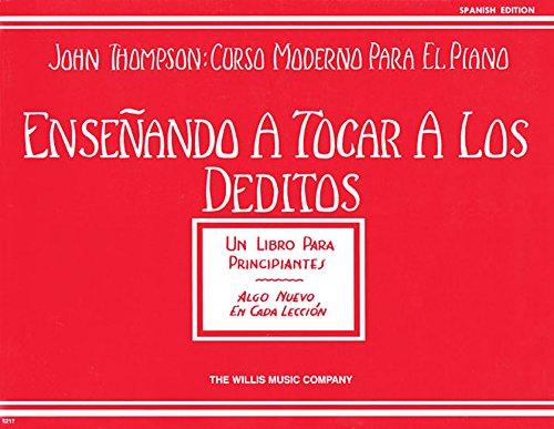 9781423494379: Ensenando A Tocar A Los Deditos Teaching Little Fingers To Play (John Thompson: Curso Moderno Para El Piano)