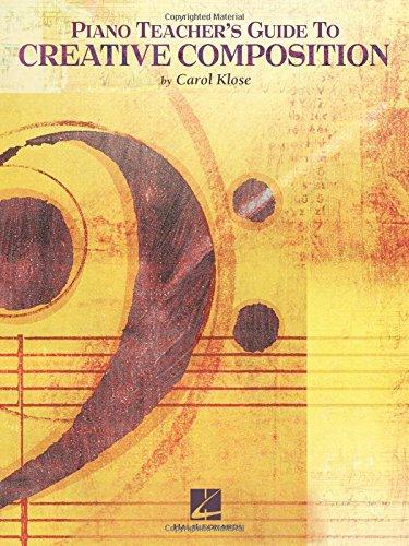 9781423495567: Piano Teacher's Guide To Creative Composition