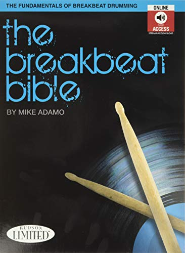 9781423496335: The Breakbeat Bible: The Fundamentals of Breakbeat Drumming