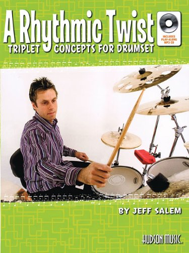 9781423496342: A Rhythmic Twist: Triplet Concepts for Drumset