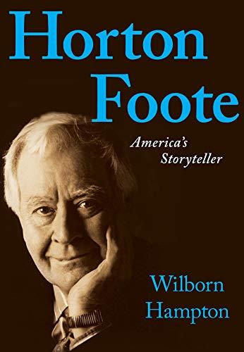 9781423496854: Horton Foote: America's Storyteller