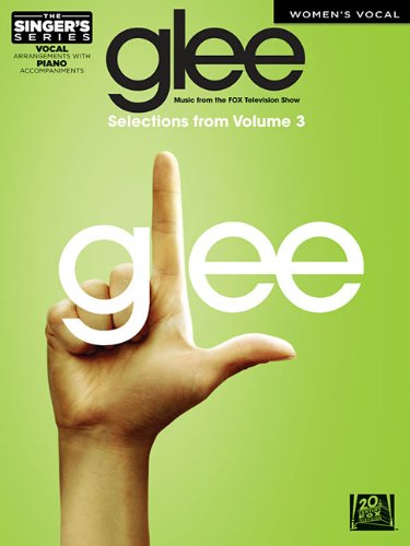 9781423496991: GLEE - WOMEN'S EDITION SELECTIONS FROM GLEE: THE MUSIC VOL. 3 THE SINGER'S SERIES