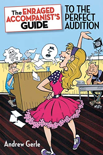 9781423497059: The Enraged Accompanist's Guide to the Perfect Audition