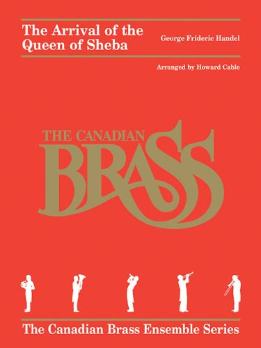 9781423498377: Arrival Of The Queen Of Sheba - Brass Quintet - Canadian Brass (The Canadian Brass Ensemble Series)