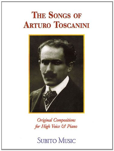 9781423498766: The Songs of Arturo Toscanini: High Voice