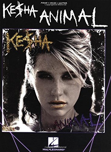 9781423498902: Ke$ha: Animal: Piano/Vocal/Guitar