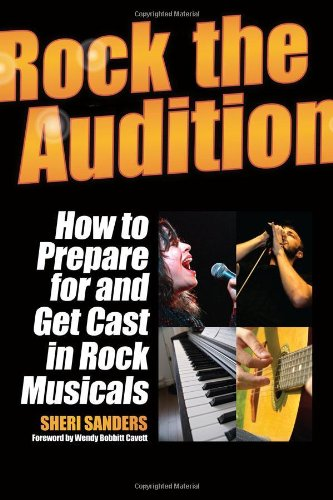 9781423499435: Rock the Audition - How to Prepare for and Get Cast in Rock Musicals