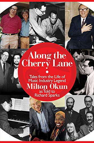 Along The Cherry Lane: Tales From The Life Of Music Industry Legend Milton Okun (SCARCE HARDBACK ...