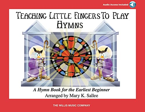 TEACHING LITTLE FINGERS TO PLAY HYMNS BOOK AND CD: Mary K. Sallee