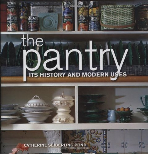 9781423600046: The Pantry: Its History and Modern Uses