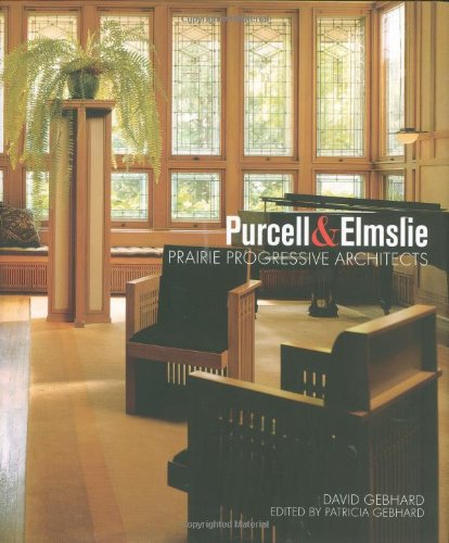 Purcell & Elmslie: Prairie Progressive Architects