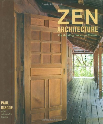 Zen Architecture: The Building Process as Practice: Discoe, Paul;Banish, Roslyn;Quinn, Alexandra