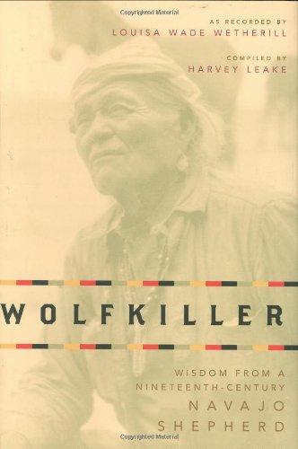 9781423600305: Wolfkiller: Wisdom From a Nineteenth-Century Navajo Shepherd