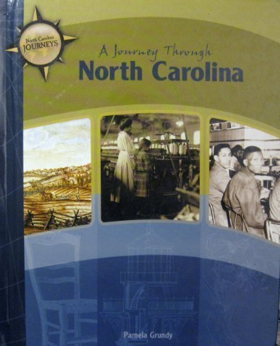 North Carolina, A Journey Through: 8th Grade: Pamela Grundy