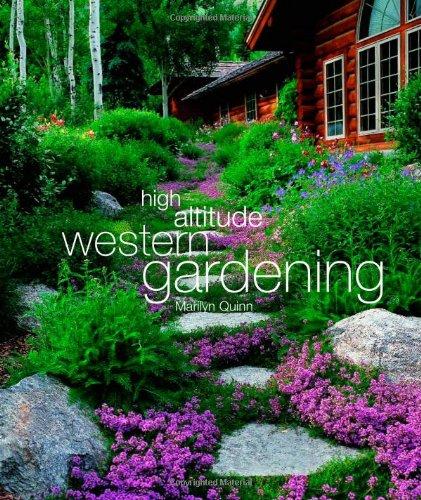High Altitude Western Gardening: Quinn, Marilyn