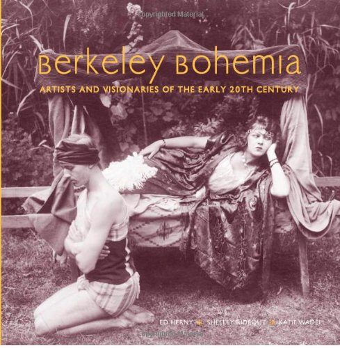 9781423600855: Berkeley Bohemia: Artists and Visionaries of the Early 20th Century