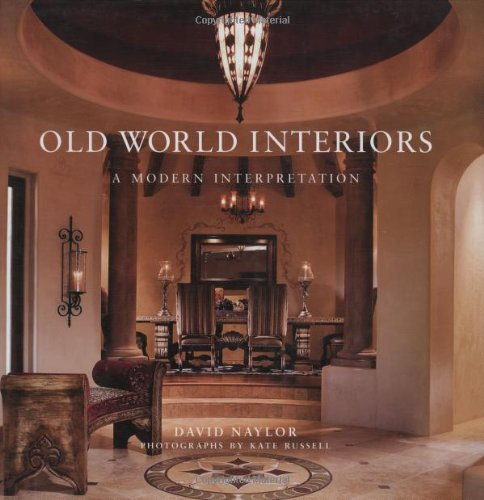 Old World Interiors: A Modern Interpretation: David, Naylor