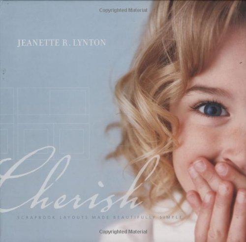 9781423601548: Cherish: Scrapbook Layouts Made Beautifully Simple