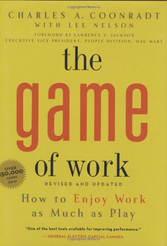 9781423601579: Game of Work, The: How to Enjoy Work as Much as Play