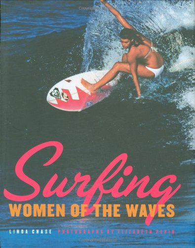 Surfing: Women of the Waves (1423601793) by Linda Chase
