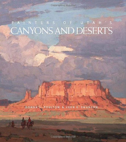 9781423601845: Painters of Utah's Canyons and Deserts