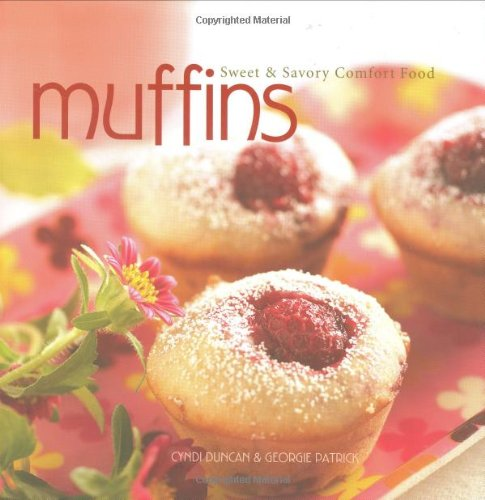 Muffins: Sweet and Savory Comfort Food: Duncan, Cyndi, Patrick,