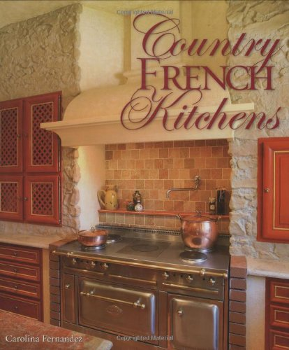 9781423601920: Country French Kitchens