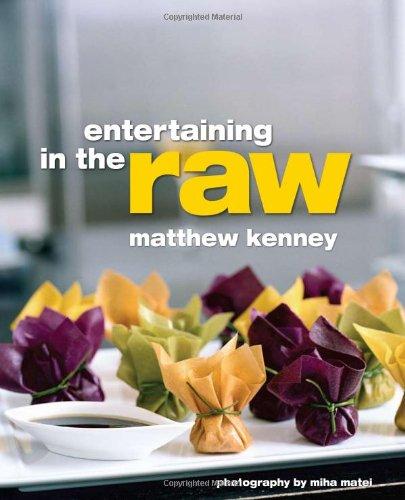 Entertaining in the Raw: Matthew Kenney