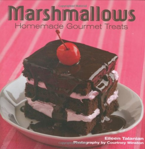 9781423602491: Marshmallows: Homemade Gourmet Treats