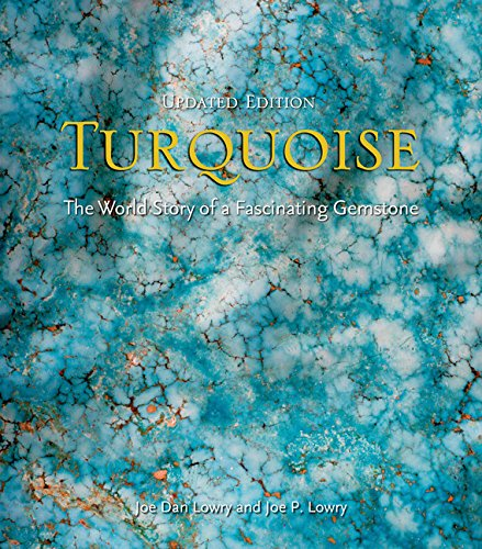 Turquoise: The World Story of a Fascinating Gemstone (Hardcover): Joe Dan Lowry