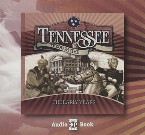 9781423603085: Tennessee Through Time, The Early Years Audio Book