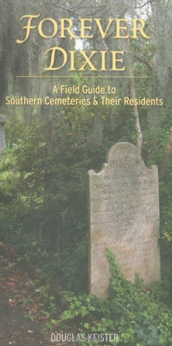 9781423603146: Forever Dixie: A Field Guide to Southern Cemeteries & Their Residents